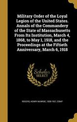 Military Order Of The Loyal Legion Of The United States. Annals Of The...
