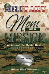 Military Mom On A Mission An Advocate For Mental Health