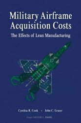 Military Airframe Acquisition Costs The Effects Of Lean Manufacturing