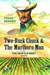 Two-buck Chuck And The Marlboro Man The New Old West