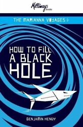 The Marianna Voyages Part I How To Fill A Black Hole