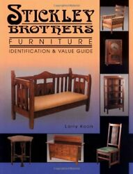Stickley Brothers Furniture Identification And Value Guide By Koon, Larry Book