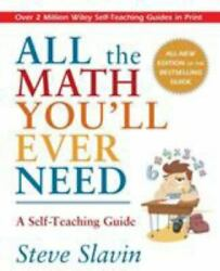 All The Math Youand039ll Ever Need A Self-teaching Guide Paperback Slavin Steve