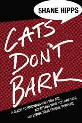 Cats Donand039t Bark A Guide To Knowing Who You Are Accepting Who You Are Not ...