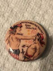 1898 Remember The Maine Gosh Darn Yer Pin Back Political Button