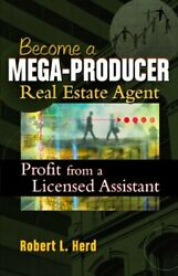Become A Mega-producer Real Estate Agent Profit From A License Assistant