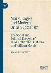 Marx, Engels And Modern British Socialism The Social And Political Thought ...