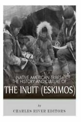Native American Tribes The History And Culture Of The Inuit Eskimos, Pape...