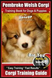 Pembroke Welsh Corgi Training Book For Dogs And Puppies By Bone Up Dog Traini...