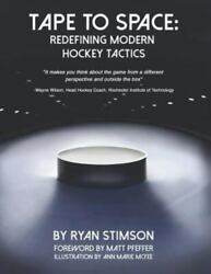 Tape To Space Redefining Modern Hockey Tactics, Like New Used, Free Shipping...