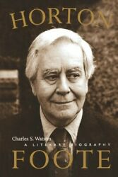 Horton Foote A Literary Biography, Paperback By Watson, Charles S., Brand N...