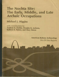 Michael J Higgins, The Nochta Site The Early, Middle, And Late Archaic Occupation