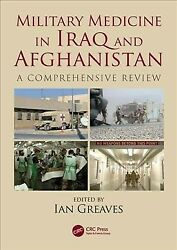 Military Medicine In Iraq And Afghanistan A Comprehensive Review Hardcover...