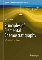 Principals Of Elemental Chemostratigraphy A Practical User Guide Hardcover...