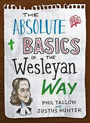 The Absolute Basics Of The Wesleyan Way By Philip Tallon Book The Fast Free