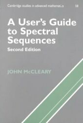 Userand039s Guide To Spectral Sequences Paperback By Mccleary John Like New Use...
