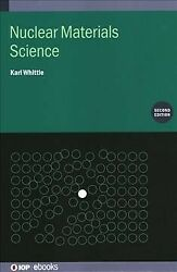 Nuclear Materials Science Second Edition Hardcover By Whittle Karl Brand...
