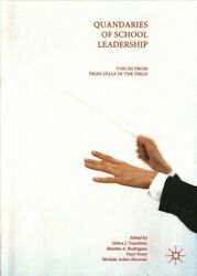 Quandaries Of School Leadership Voices From Principals In The Field Hardco...