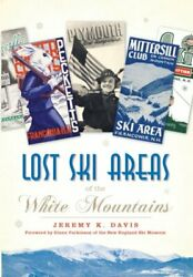 Lost Ski Areas Of The White Mountains By Davis, Jeremy K Book The Fast Free