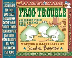 Frog Trouble . . . And Eleven Other Pretty Serious Songs By Sandra Boynton The