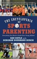 The Encyclopedia Of Sports Parenting Everything You Need To Guide Your Young At