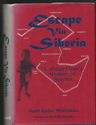 Escape Via Siberia A Jewish Childs Odessey By Dorit Bader Whiteman Signed 1999
