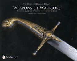 Weapons Of Warriors Famous Antique Swords Of The Near East