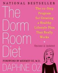 The Dorm Room Diet: The 10 Step Program for Creating a Healthy Lifestyle Plan Th