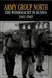 Army Group North The Wehrmacht In Russia 1941-1945