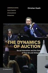 Dynamics Of Auction Social Interaction And The Sale Of Fine Art And Antiques By