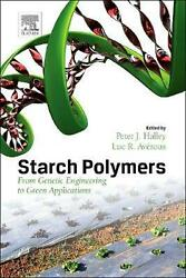Starch Polymers From Genetic Engineering To Green Applications By P. Halley En