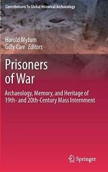 Prisoners Of War Archaeology, Memory, And Heritage Of 19th- And 20th-century Ma