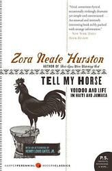 Tell My Horse: Voodoo and Life in Haiti and Jamaica by Zora Neale Hurston Engli
