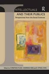 Intellectuals And Their Publics Perspectives From The Social Sciences By Ashgat