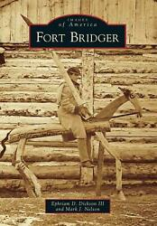 Fort Bridger By Ephriam D. Iii Dickson English Paperback Book Free Shipping
