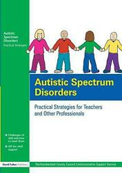 Autistic Spectrum Disorders Practical Strategies For Teachers And Other Profess