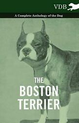 Boston Terrier - a Complete Anthology of the Dog - (English) Paperback Book Free