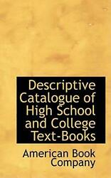 Descriptive Catalogue Of High School And College Textbooks By American Book Comp
