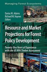 Resource And Market Projections For Forest Policy Development Twenty-five Years