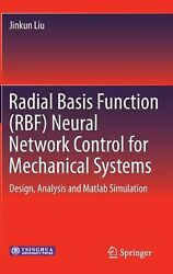 Radial Basis Function (Rbf) Neural Network Control for Mechanical Systems: Desig