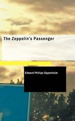 The Zeppelinand039s Passenger By E. Phillips Oppenheim English Paperback Book Free