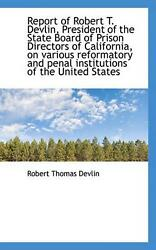 Report Of Robert T. Devlin President Of The State Board Of Prison Directors Of