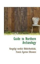 Guide To Northern Arch Ology By Francis Egerto Nordisk Oldskriftselskab English