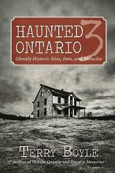 Haunted Ontario 3 Ghostly Historic Sites Inns And Miracles By Terry Boyle En