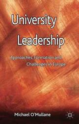 University Leadership Approaches Formation And Challenges In Europe By Michael
