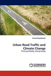 Urban Road Traffic and Climate Change: Thinking Globally, Acting Locally by Farh