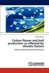 Cotton Flower and Boll Production as Affected by Climatic Factors: Cotton Produc
