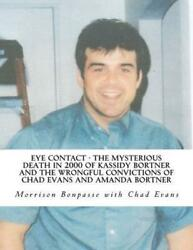 Eye Contact - The Mysterious Death In 2000 Of Kassidy Bortner And The Wrongful C