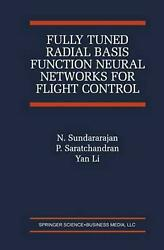 Fully Tuned Radial Basis Function Neural Networks for Flight Control by P. Sarat