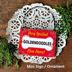 DECO Mini Sign SPOILED GOLDENDOODLE S plural LIVE HERE Dog Gift Wood Ornament